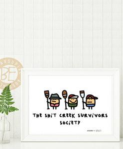 Shit Creek Survivors Society print